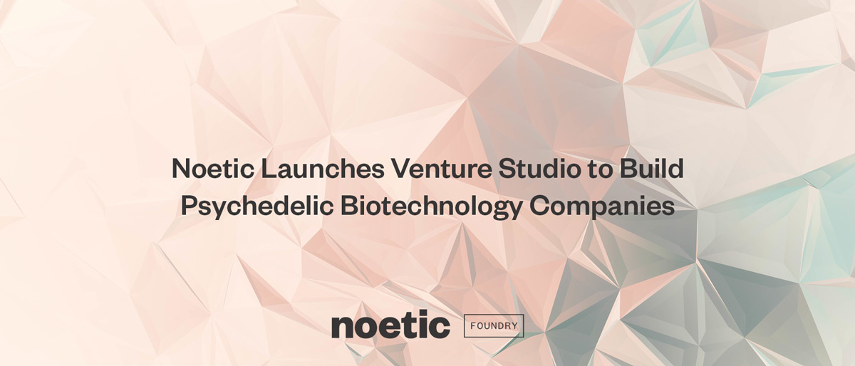 Read more about the article Noetic Launches Venture Studio to Build Psychedelic Biotechnology Companies
